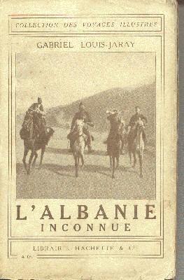 L`Albanie Inconnue.: Louis-Jaray, Gabriel: