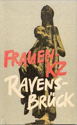 Frauen-KZ Ravensbrück. Autorenkollektiv unter Leitung von G.: Zörner, G.: