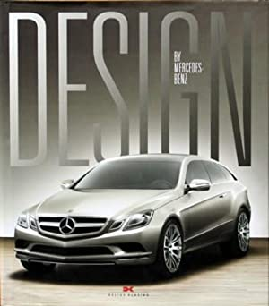 Design by Mercedes-Benz : Hermann Ahrens, Friedrich Geiger, Bruno Sacco, Peter Pfeiffer, Gorden W...