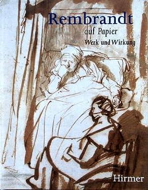 Rembrandt auf Papier - Werk und Wirkung: Rembrandt, Harmensz van