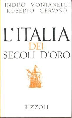 L`Italia dei secoli d`oro. Il Medio Evo: Montanelli, Indro und