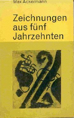 Max Ackermann - Zeichnungen aus fünf Jahrzehnten.: Leonhard, Kurt: