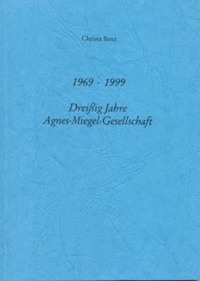 1969-1999. Dreissig Jahre Agnes-Miegel-Gesellschaft. Jahresgabe 1999 der: Benz, Christa: