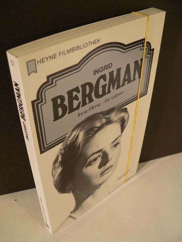 Ingrid Bergman - Ihre Filme, ihr Leben. Deutsche Erstveröffentlichung. - Brown, Curtis F.