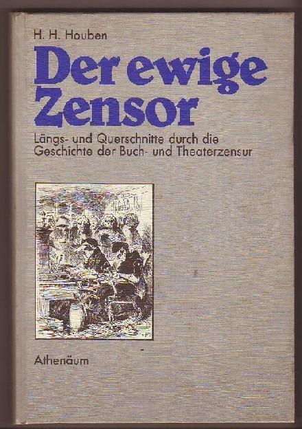 Der ewige Zensor - Längs- und Querschnitte: Houben, H. H.: