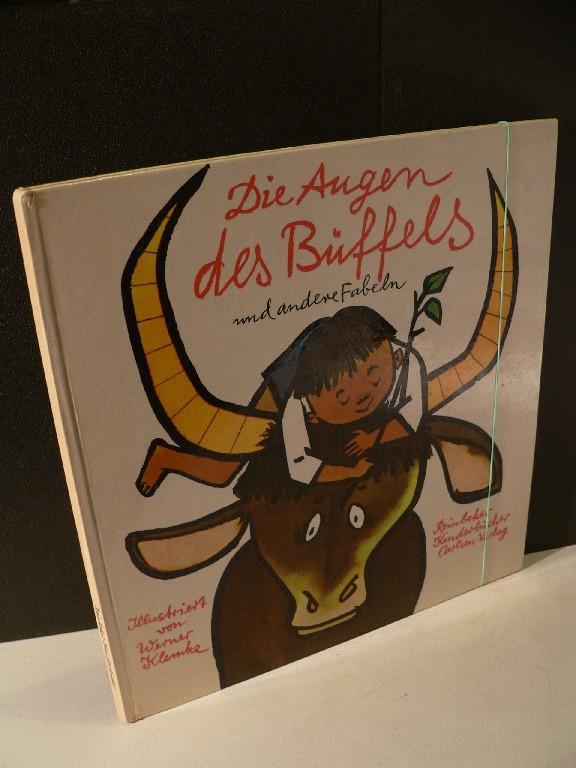 Die Augen des Büffels und andere Fabeln.: Klemke, Werner:
