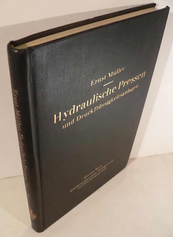 Hydraulische Pressen Und Druckflüssigkeitsanlagen. Band 2: Pressen: Müller,  Ernst: