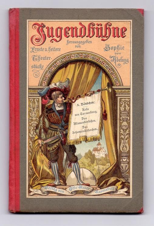 Jugendbühne - Ernste und heitere Theaterstücke für: Adelung, Sophie von: