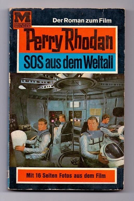 Perry Rhodan SOS Aus Dem Weltall Der Roman Zu Dem