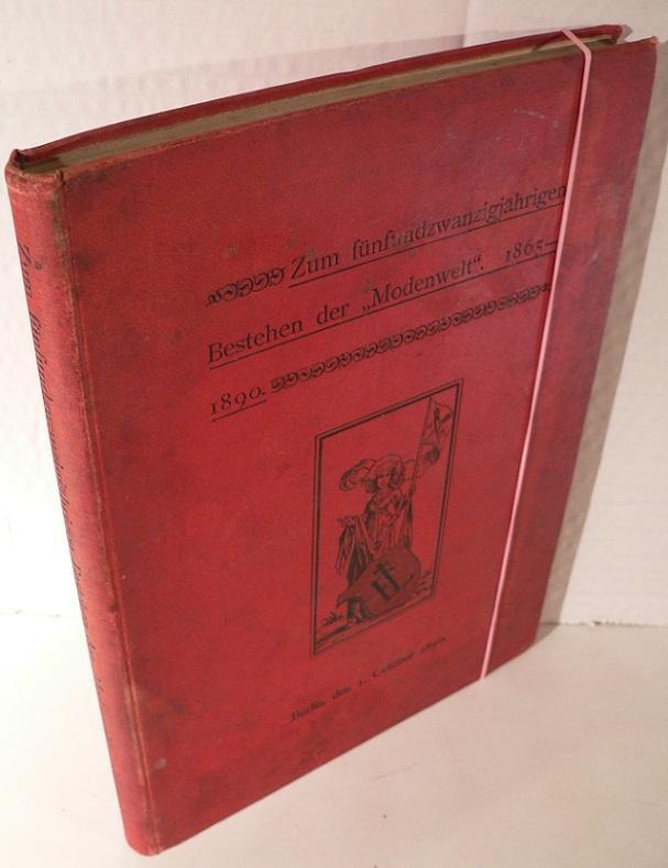 """Zum fünfundzwanzigjährigen Bestehen der """"Modenwelt"""" 1865-1890, Berlin,"""