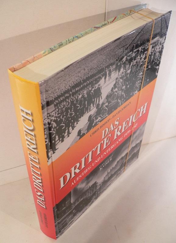 Das Dritte Reich - Aufstieg und Untergang 1939-1945. Deutsche Erstausgabe. - Bishop, Chris und Chris Jordan