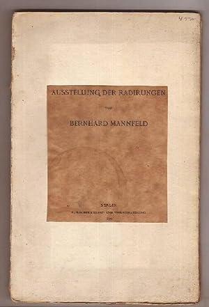 Ausstellung der Radirungen [Radierungen] von Bernhard Mannfeld: Mannfeld, Bernhard und