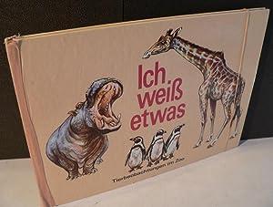 Ich weiß etwas. Tierbeobachtungen im Zoo. Ein: Schulz, Waldemar: