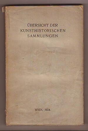 Übersicht der kunsthistorischen Sammlungen. I. Teil. Wien 1923 [auf Umschlag: Wien 1924].