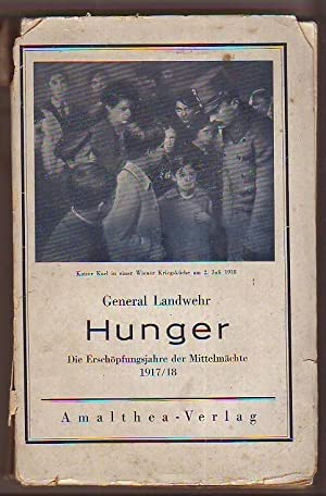 General Landwehr: Hunger - Die Erschöpfungsjahre der: Landwehr: