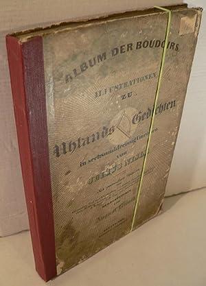 Album der Boudoirs. Illustrationen zu Uhlands Gedichten: Lewald, August [Hrsg.]