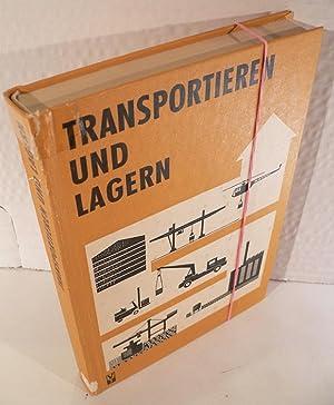 Transportieren und Lagern. Mit 33 Bildern, 46: Augusta, G., H.-D.