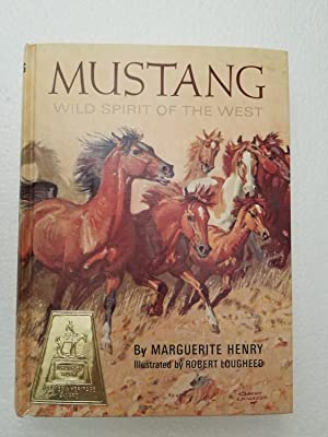 Mustang, Wild Spirit of the West: Henry, Marguerite, and Lougheed, Robert