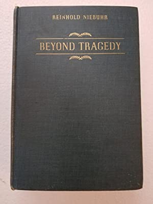 Beyond Tragedy: Essays on the Christian Interpretation of History: Niebuhr, Reinhold