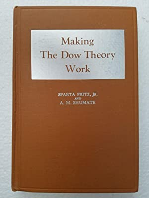 Making The Dow Theory Work: Sparta Fritz Jr., A. M. Shumate