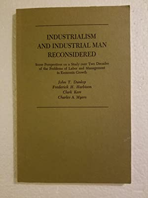 Industrialism and Industrial Man Reconsidered: John T. Dunlop,