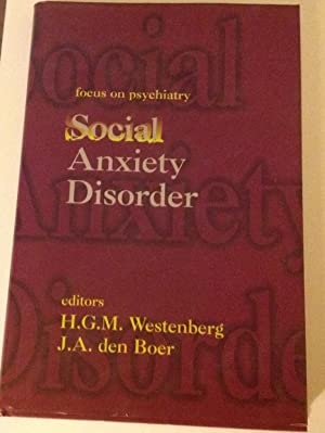 focus on psychiatry Social Anxiety Disorder: H.G.M. Westenberg &