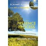 The Presence Process: The Art of Presence: Michael Brown and
