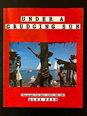 Under a grudging sun Photographs from Haiti Libéré 1986-1988, by Alex Webb