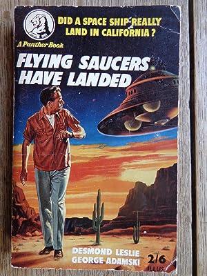 Flying Saucers Have Landed: Leslie Desmond ;Adamski