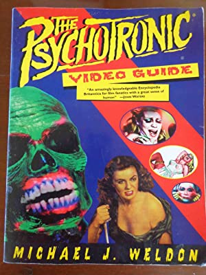 The Psychotronic Video Guide: Michael J Weldon