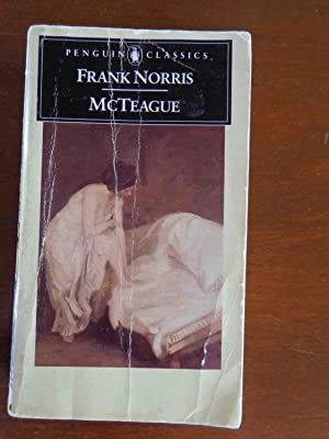 an analysis of greed in mcteague by frank norris The production of the movie greed 231 written by frank norris and published in 1899 what happened to the story of mcteague.