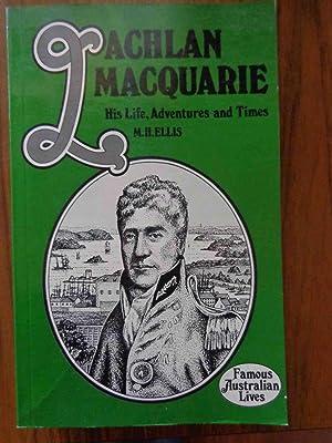 Lachlan Macquarie: M B Ellis