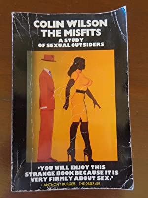 The Misfits: A Study Of Sexual Outsiders: Colin Wilson