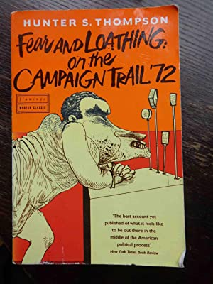 Fear And Loathing on The Campaign Trail: Hunter S Thompson
