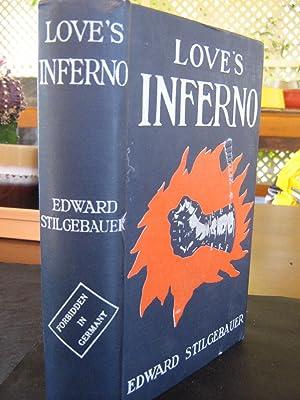 Loves Inferno: Edward Stilgebauer
