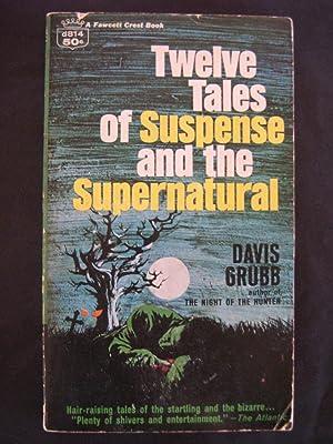 Twelve Tales of Suspense and the Supernatural: Davis Grubb