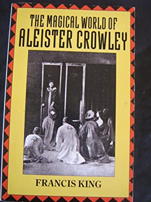The magical world Of Aleister Crowley: Francis King