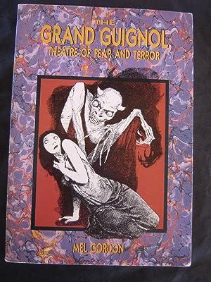 The Grand Guignol:Theatre Of Fear And Terror: Mel Gordon