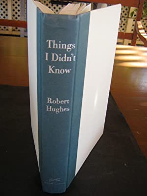 Things I Didn't Know: Robert Hughes