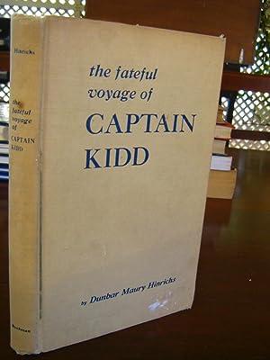 The Fateful Voyage of Captain Kidd: Dunbar Maury Hinrichs