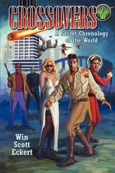 Crossovers : A Secret Chronology of the World (Volume 2) (Signed) - Win Scott Eckert
