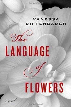 The Language of Flowers : A Novel: Diffenbaug, Vanessa