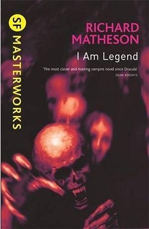 I Am Legend (SF Masterworks): Richard Matheson