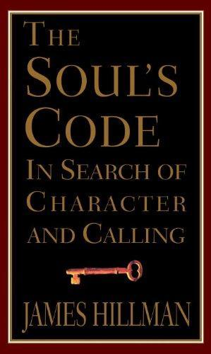 The Soul's Code: Character, Calling, and Fate