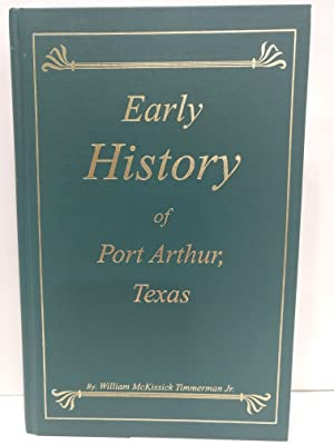 Early History of Port Arthur, Texas (Hardcover)