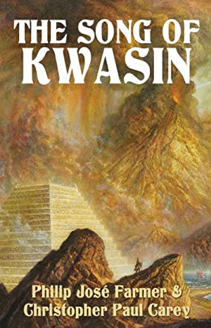 The Song of Kwasin (SIGNED): P J Farmer & Christopher Paul Carey