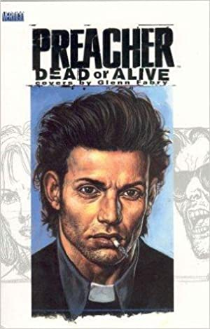 Preacher: Dead Or Alive, The Collected Covers: Garth Ennis