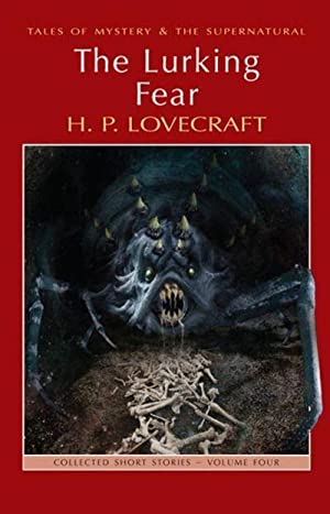 The Lurking Fear: Collected Short Stories Volume: H. P. Lovecraft