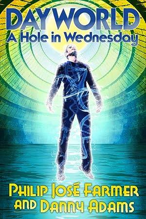 Dayworld : A Hole in Wednesday (Signed): Philip Jose Farmer; Adams
