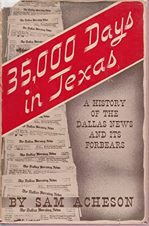 35,000 Days in Texas: A History of the Dallas News and Its Forbears